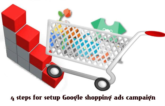 4 steps to setup Google shopping ads campaign